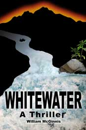 Announcing a Kern River Thriller! An action-adventure murder mystery by Whitewater Voyages founder and author William McGinnis.